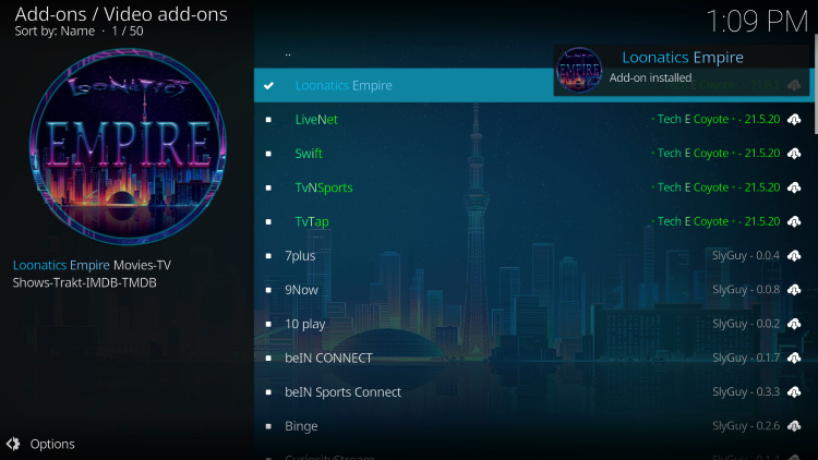 Wait for the LooNatics Empire kodi addon installed message to appear