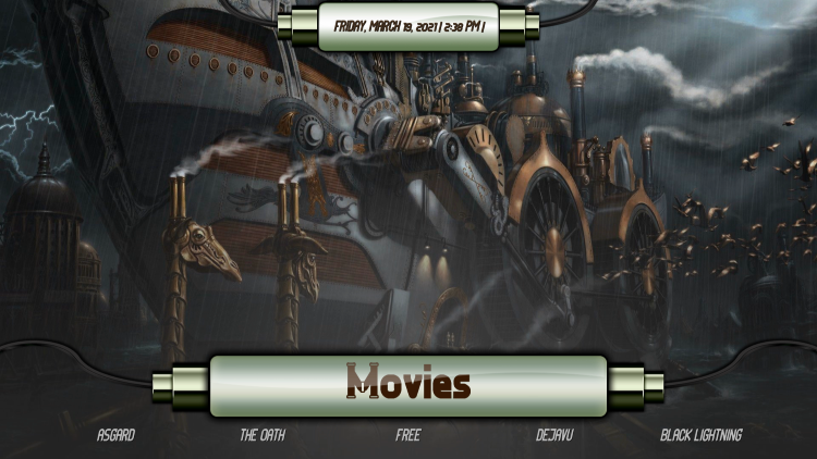 That's it! You have installed the Steampunk Kodi Build for Kodi 19