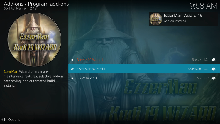 Wait for the EzzerMan Wizard 19 Add-on installed message to appear